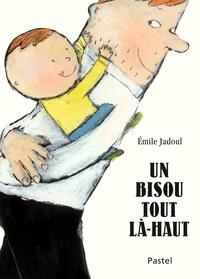 Emile Jadoul - Un bisou tout là-haut.