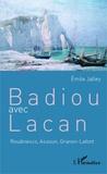 Emile Jalley - Badiou avec Lacan - Roudinesco, Assoun, Granon-Lafont.