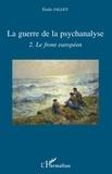 Emile Jalley - La guerre de la psychanalyse - Tome 2, Le front européen.