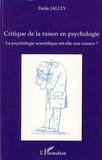Emile Jalley - La psychologie scientifique est-elle une science ? - Critique de la raison en psychologie.