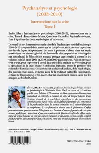 Psychanalyse et psychologie (2008-2010), Interventions sur la crise. Tome 1 : propositions de base, questions d'actualité, repères historiques, pour l'équilibre des deux psychologies à l'université