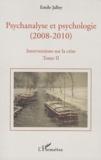 Emile Jalley - Psychanalyse et psychologie (2008-2010), Interventions sur la crise - Tome 2 : Psychanalyse et neuroscience, la vérité scientifique, la querelle de l'évaluation en psychologie.