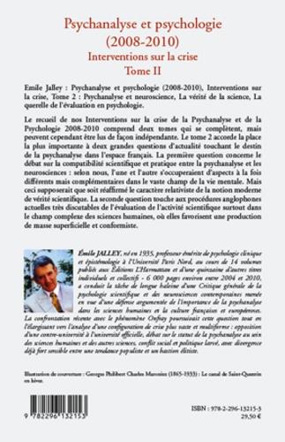 Psychanalyse et psychologie (2008-2010), Interventions sur la crise. Tome 2 : Psychanalyse et neuroscience, la vérité scientifique, la querelle de l'évaluation en psychologie