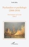 Emile Jalley - Psychanalyse et psychologie (2008-2010), Interventions sur la crise - Tome 1 : propositions de base, questions d'actualité, repères historiques, pour l'équilibre des deux psychologies à l'université.