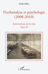 Emile Jalley - Psychanalyse et psychologie (2008-2010), Interventions sur la crise - Tome 2 : Psychanalyse et neuroscience, la vérité scientifique, la querelle de l'évaluation en psychologie.