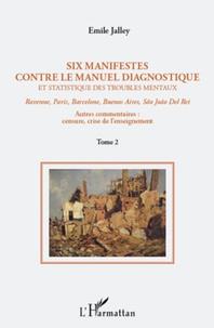Emile Jalley - Six Manifestes contre le DSM. Ravenne, Paris, Barcelone, Buenos Aires, São João Del Rei - Tome 2, Suite des commentaires : censures, crise de l'enseignement.