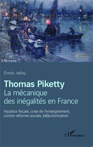 Feriasdhiver.fr Thomas Piketty, La mécanique des inégalités en France - Injustice fiscale, crise de l'enseignement, contre-réforme sociale, (dé)colonisation Image