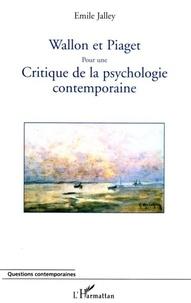 Emile Jalley - Wallon et Piaget:pour une critique de la psychologie contemporraine.
