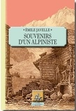 Emile Javelle - Souvenirs d'un alpiniste.