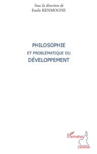 Emile Kenmogne - Philosophie et problematique du developpement.