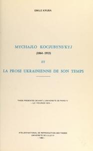 Emile Kruba - Mychajlo Kocjubyn'kyj, 1864-1913, et la prose ukrainienne de son temps - Thèse présentée devant l'Université de Paris IV, le 7 février 1974.