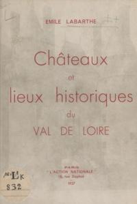 Emile Labarthe - Châteaux et lieux historiques du Val de Loire.