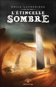 Emile Lafrenière - L'étincelle sombre.