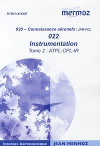 Emile Lambert - Instrumentation 022 - Tome 2, ATPL-CPL-IR.