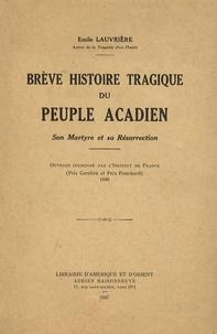 Brève histoire tragique du peuple acadien - Son martyre et sa résurrection.pdf