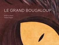 Emile Le Menn et Andrea Espier - Le grand Bougaloup.