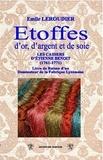 Emile Leroudier - Etoffes d'or, d'argent et de soie - Les cahiers d'Etienne Benoit (1761-1771).