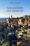 Emile Litschgy - Nos ancêtres les Grassois - Tome 1, Des origines jusqu'à la Révolution.