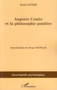 Emile Littré - Auguste Comte et la philosophie positive.