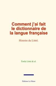 Emile Littré - Comment j'ai fait le dictionnaire de la langue française - Histoire du Littré.