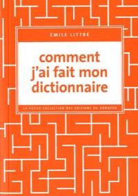 Emile Littré - Comment j'ai fait mon dictionnaire.