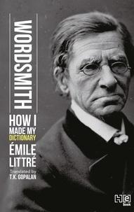 Emile Littré et T.K. Gopalan - Wordsmith - How I Made My Dictionary.