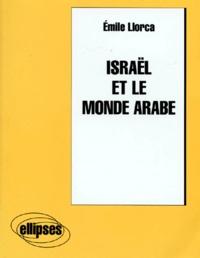 Emile Llorca - ISRAEL ET LE MONDE ARABE.