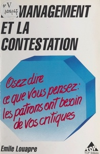 Emile Louapre - Le management et la contestation : osez dire ce que vous pensez, les patrons ont besoin de vos critiques.