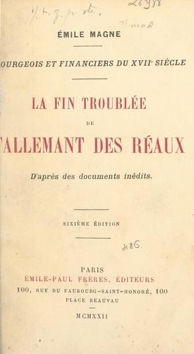 Bourgeois et financiers du XVIIe siècle : la fin troublée de Tallemant des Réaux. D'après des documents inédits