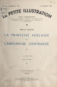 Emile Magne et Léon Fauret - La princesse Adélaïde - Ou L'amoureuse contrariée.