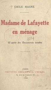 Emile Magne - Madame de Lafayette en ménage - D'après des documents inédits.