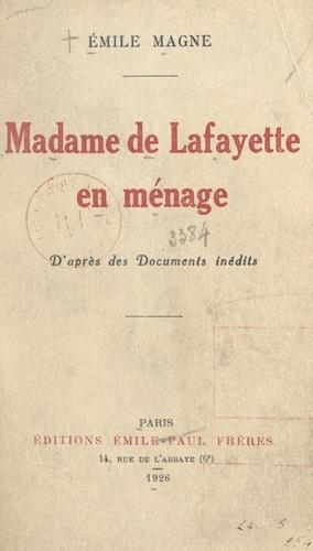 Madame de Lafayette en ménage. D'après des documents inédits