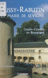 Emile Magnien et Gérald Gambier - Bussy-Rabutin et Marie de Sévigné - Cousin-cousine en Bourgogne.