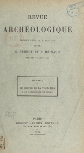 Emile Mâle et G. Perrot - Le groupe de la Visitation à la cathédrale de Reims.