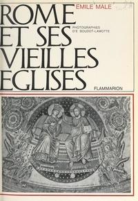 Emile Mâle et Emmanuel Boudot-Lamotte - Rome et ses vieilles églises.