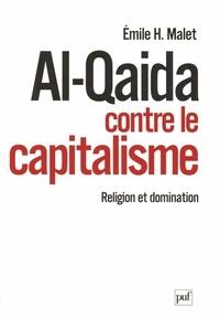 Emile Malet - Al-Qaida contre le capitalisme - Religion et domination.