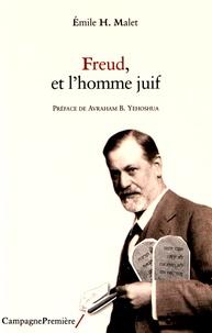Emile Malet - Freud, et l'homme juif - La claire conscience d'une identité intérieure.