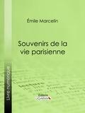 Emile Marcelin et  Ligaran - Souvenirs de la vie parisienne.