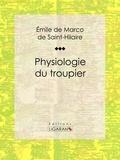 Emile Marco de et  Ligaran - Physiologie du troupier.