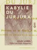 Emile Masqueray et Jules Liorel - Kabylie du Jurjura.