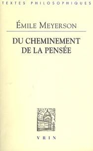 Emile Meyerson - Du cheminement de la pensée.