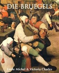 Emile Michel et Victoria Charles - Die Bruegels.