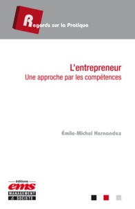 Emile-Michel Hernandez - L'entrepreneur - Une approche par les compétences.