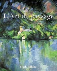 Emile Michel - L'Art du paysage.