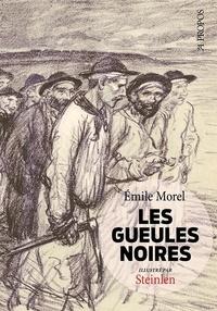 Emile Morel et Alexandre Steinlen - Les Gueules noires.