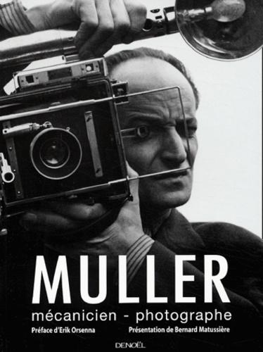 Emile Muller - Muller - Mécanicien-photographe.