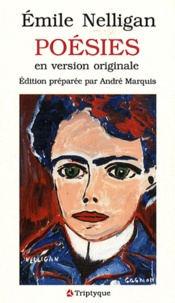 Emile Nelligan - Poésies en version originale.