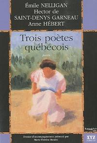 Emile Nelligan et Hector de Saint-Denys Garneau - Trois poètes québécois.