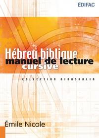 Hébreu biblique- Manuel de lecture cursive - Emile Nicole |