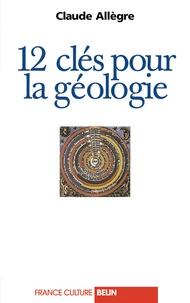 Emile Noël et Claude Allègre - 12 clés pour la géologie - Entretiens avec Émile Noël.